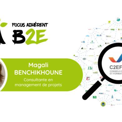 Focus adhérent B2E - Magali BENCHIKHOUNE