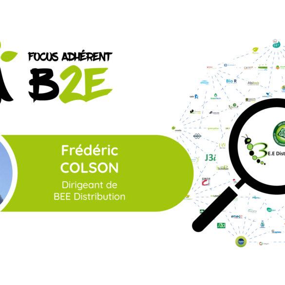 Focus adhérent B2E - Frédéric COLSON